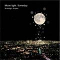 Moon light/Someday 2曲入り